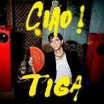 The Shoes Stay on My Feet! - Ciao is Tiga's Latest Album