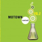 Motown Remixed Vol. 2 - Hear it Again for the First Time